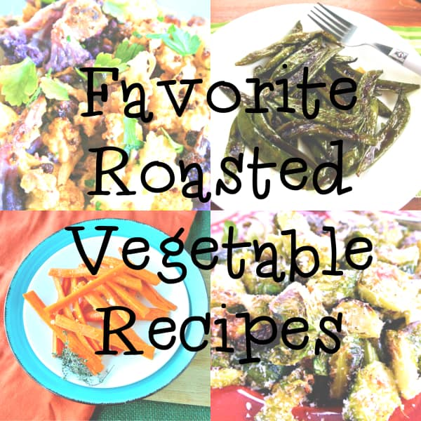Favorite Roast Vegetable Recipes