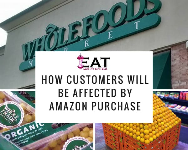 How Whole Foods Market customers will be affected by the Amazon purchase