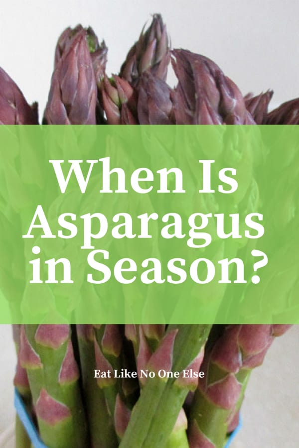 When is Asparagus Season How Long Does It Last