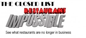 Restaurant Impossible Closed