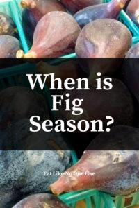 When Does Fresh Figs Season Begin?