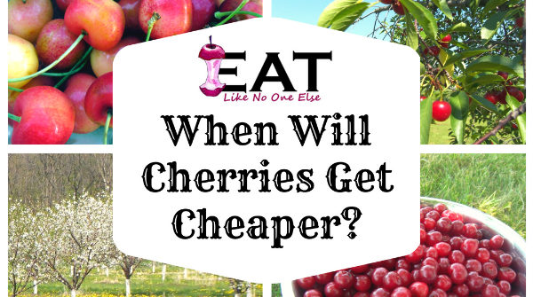 When Will Cherries Get Cheaper Why So Expensive