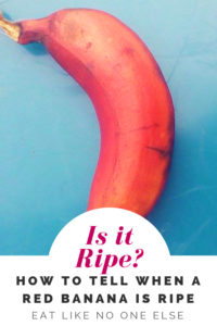 How to Tell When Red Banana is Ripe