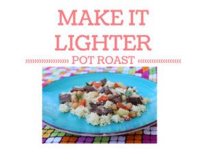 How to Make Pot Roast Lighter