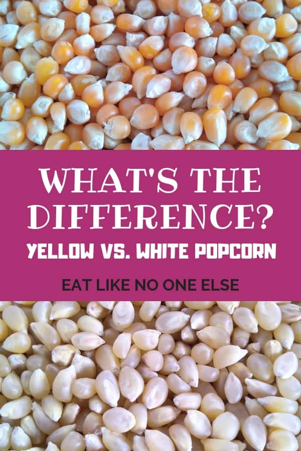 What is the Difference Yellow vs. White Popcorn Kernels