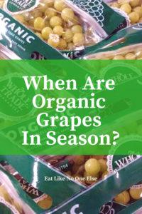When are Organic Grapes in Season?