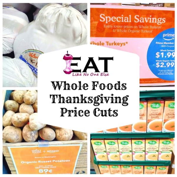 Whole Foods Thanksgiving Price Cut List Eat Like No One Else