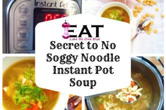 Secret to No Soggy Noodle Instant Pot Chicken Soup