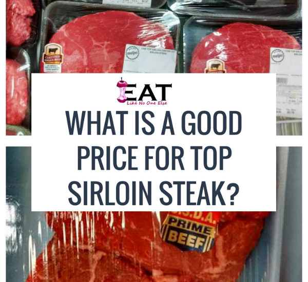 What Is A Good Price For Top Sirloin Steak?
