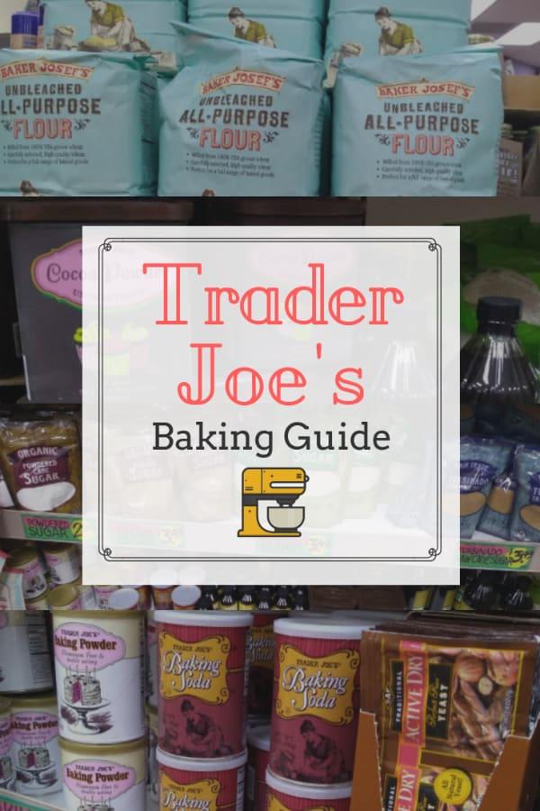 Trader Joe S Baking Guide Eat Like No One Else