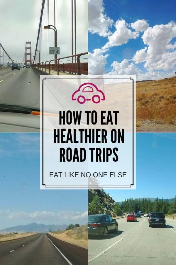 How to Eat Healthier on Road Trips