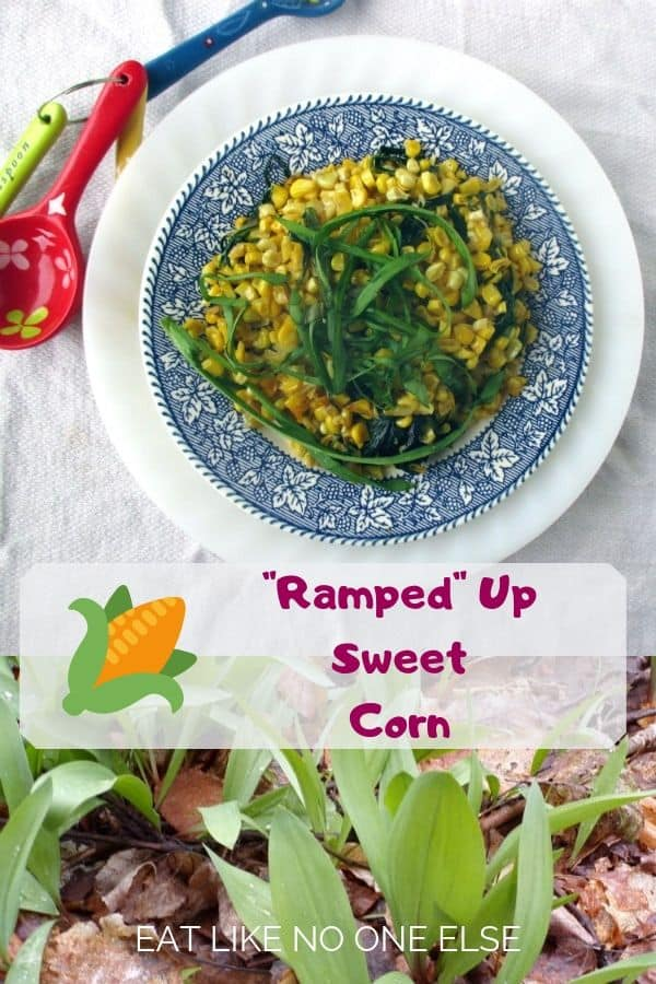 Sweet Corn with Wild Ramps