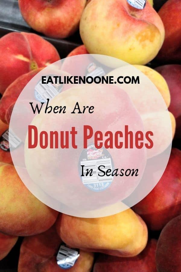 When are Donut Peaches in Season?