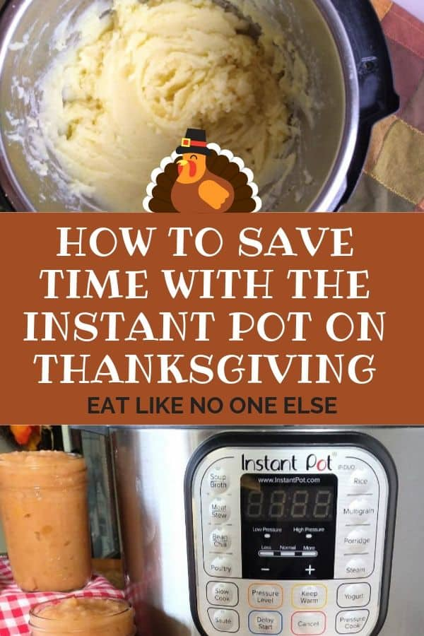 "A collage with potatoes and applesauce made in the Instant Pot with the words ""How to Save Time with Instant Pot on Thanksgiving"" in the middle."