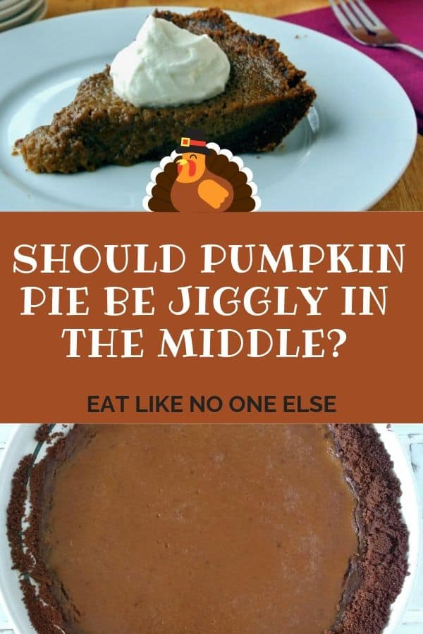 Should Pumpkin Pie Be Jiggly in the Middle?