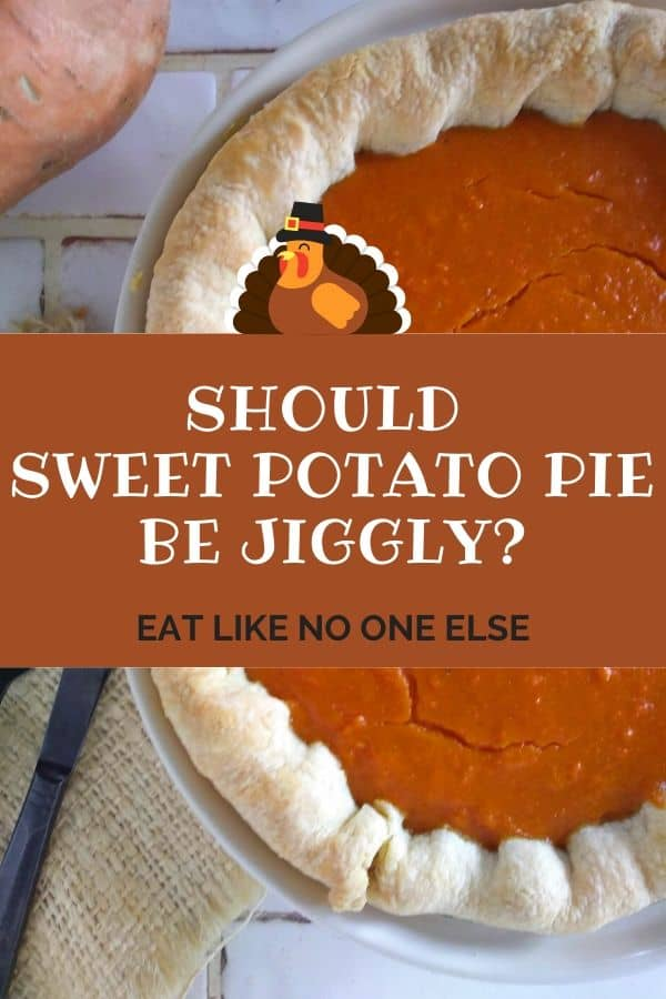 Should Sweet Potato Pie Be Jiggly?