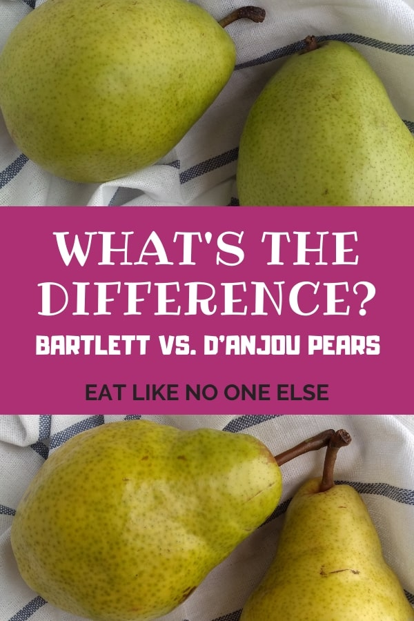 What's the Difference Bartlett vs. D'Anjou Pears