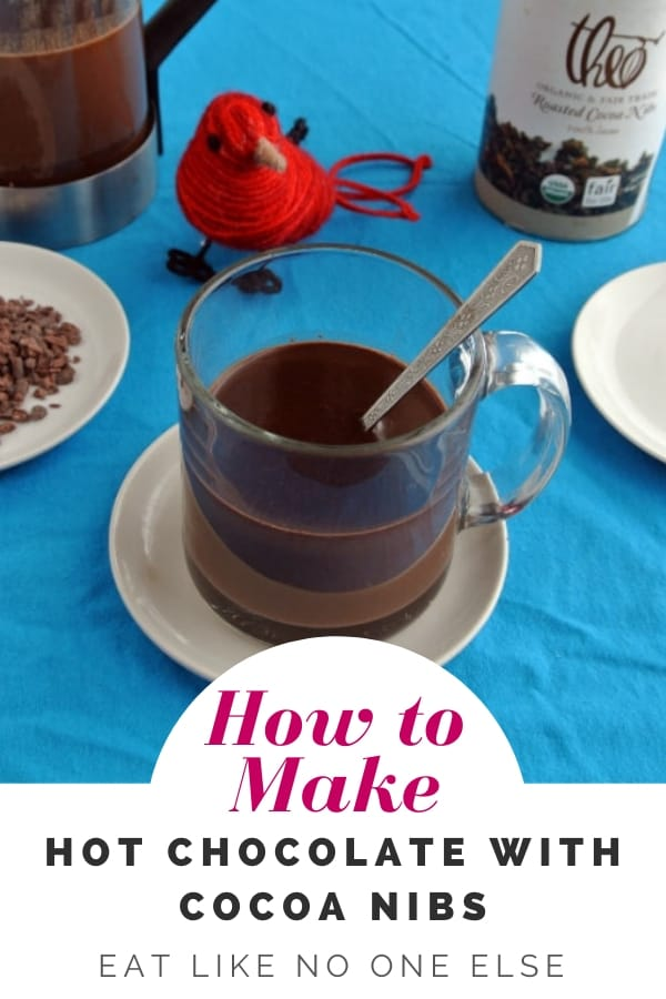 How to Make Hot Chocolate with Cocoa Nibs