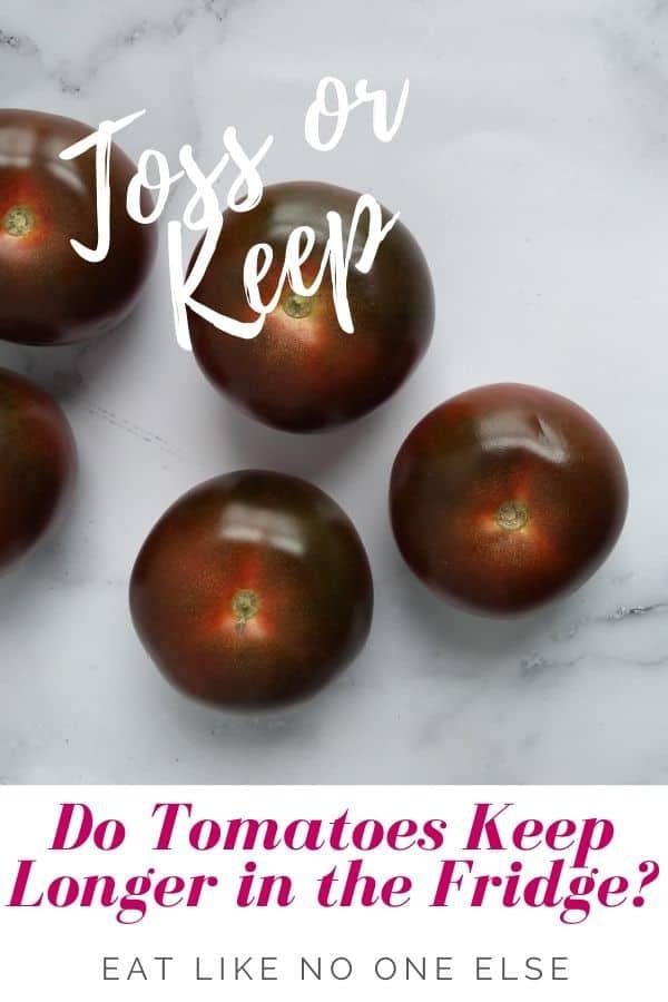 Do Tomatoes Keep Longer in the Fridge?