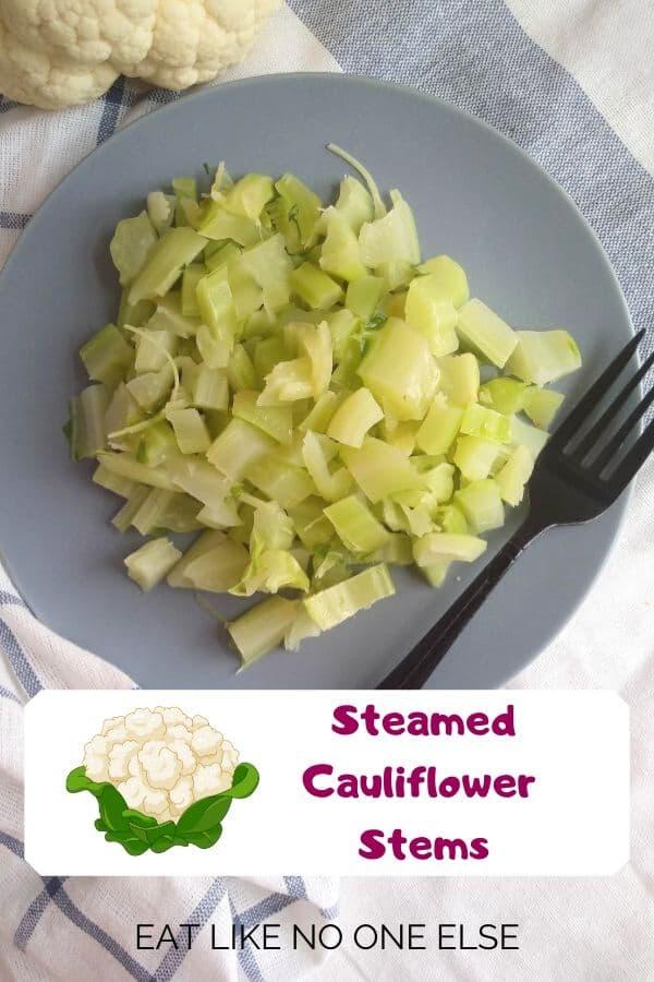 Steamed Cauliflower Stems