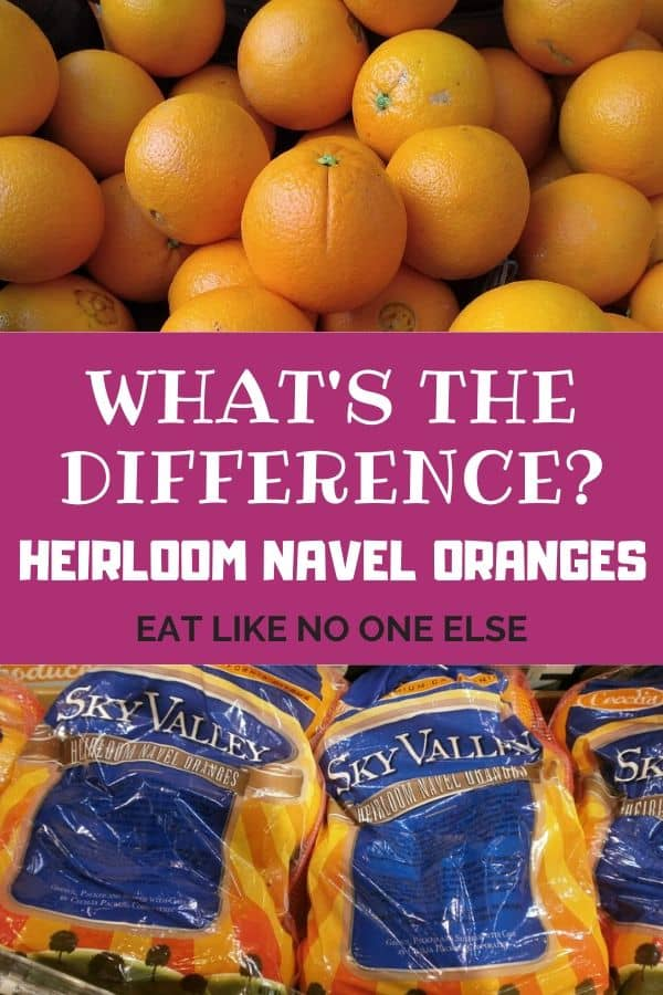 What's the Difference with Heirloom Navels Orange with a basket of oranges on top and Sky Valley bags of Heirloom Navels on bottom
