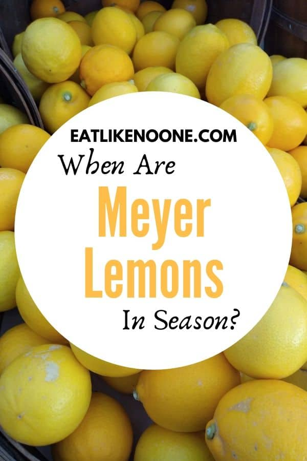 """Graphic showing with Meyer lemons in the background and the workds """"When are Meyer Lemons in Season?"""" in front"""