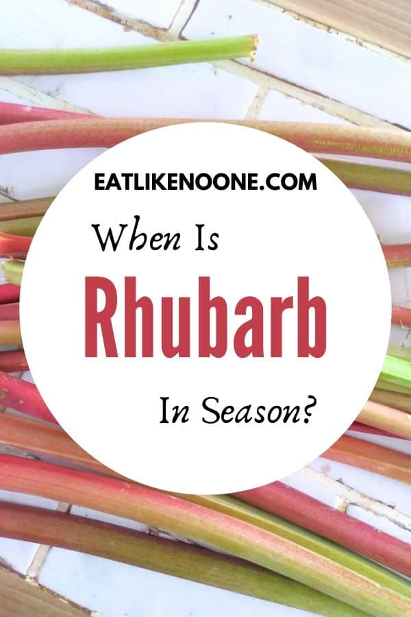 """Rhubarb on the counter with the words """"When is Rhubarb in Season?"""" overlayed"""