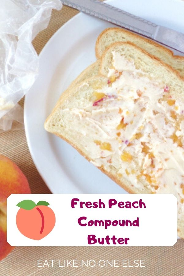"A plate with pieces of toast on them covered in peach compound butter with the words ""Fresh Peach Compound Butter"" in a box at the bottom."