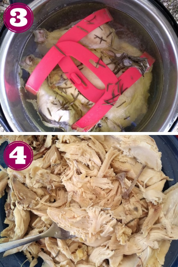 Step 3 - Remove the chicken from the pot Step 4 - shred the chicken