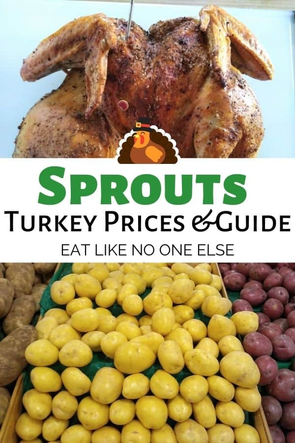 Sprouts Turkey Prices & Guide is written with a cooked turkey above those words and potatoes on display at the store below.