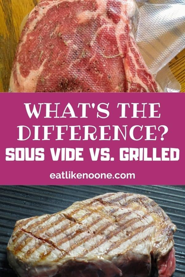 "On top: A steak in a sous vide plastic bag In the middle: the words"" what's the difference sous vide vs. grilled"" At the bottom: a steak with grill marks on a grill."