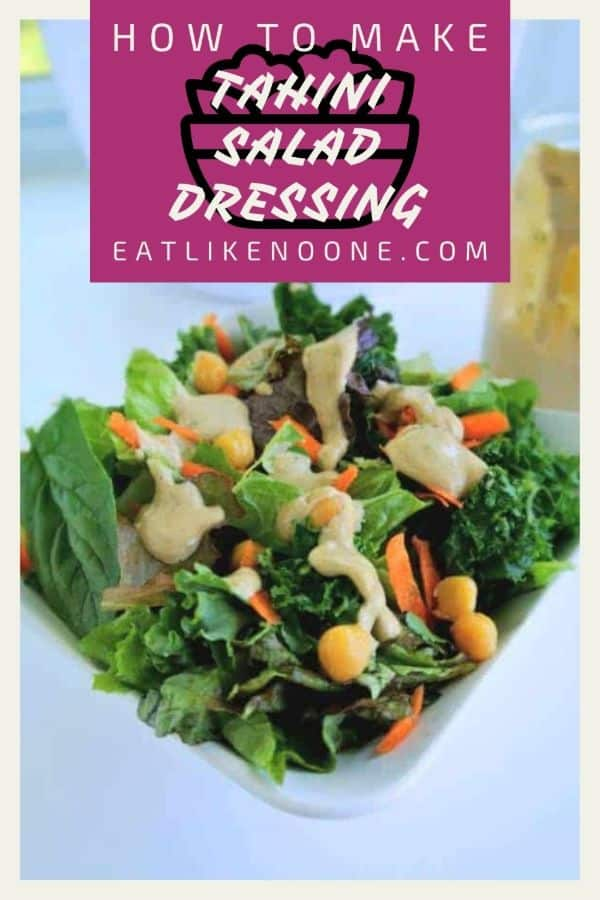 """A salad in a white bowl topped with tahini salad dressing with the words in a maroon box on top saying """"how to make tahini salad dressing"""""""