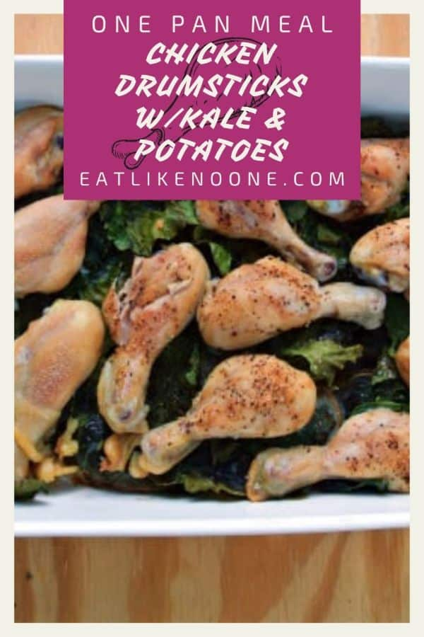 """A white pan full of kale and potatoes with chicken drumsticks on top and the words at the top saying """"One Pan Dish Chicken Drumsticks w/Kale & Potatoes"""""""